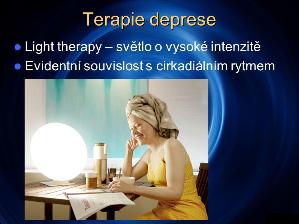 Terapie deprese  Light therapy – světlo o vysoké intenzitě  Evidentní souvislost s cirkadiálním rytmem