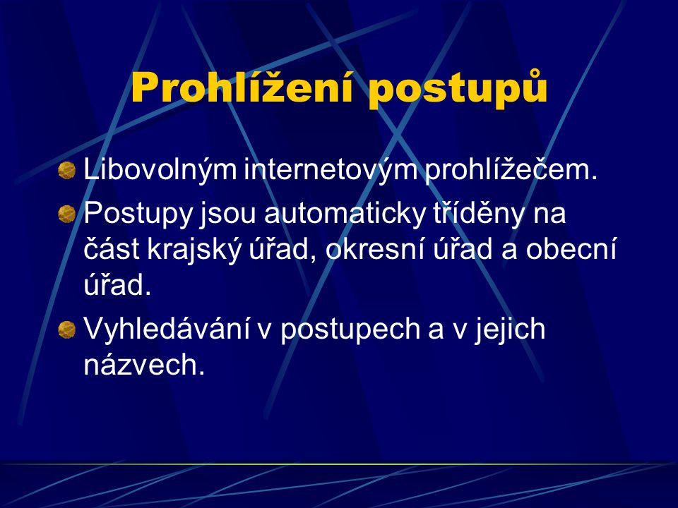Prohlížení postupů Libovolným internetovým prohlížečem. Postupy jsou automaticky tříděny na část krajský úřad, okresní úřad a obecní úřad. Vyhledávání