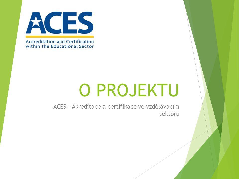 O PROJEKTU ACES – Akreditace a certifikace ve vzdělávacím sektoru