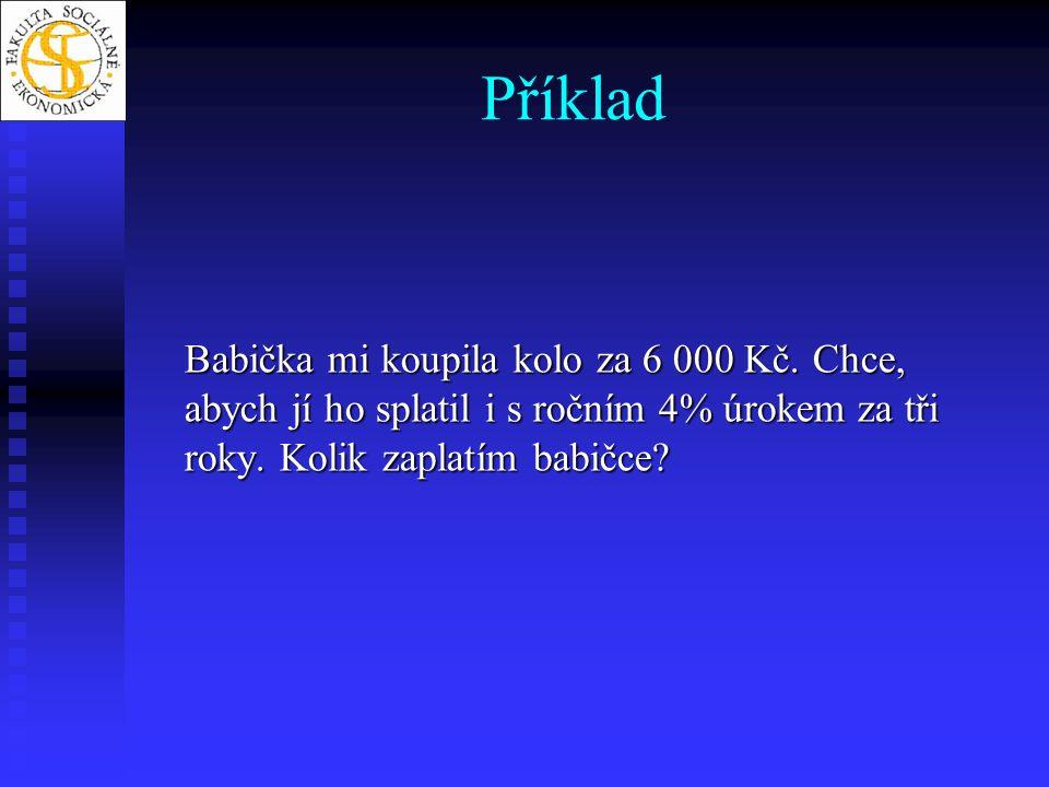K n = 6 000 * [1+0,04(1-0)*3] K n = 6 720 Kč