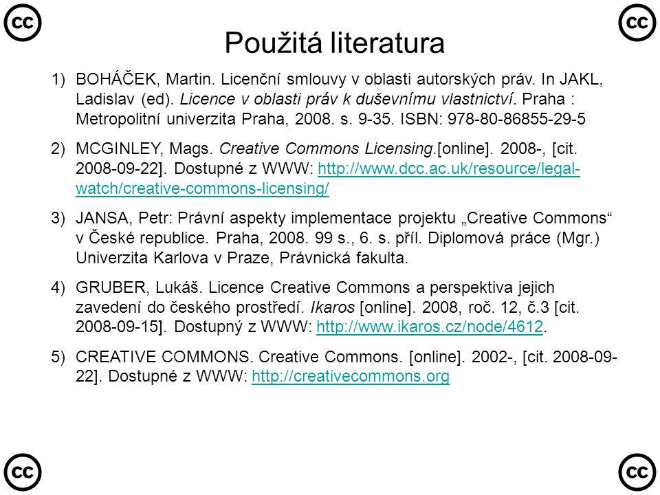 Použitá literatura 1)BOHÁČEK, Martin. Licenční smlouvy v oblasti autorských práv.
