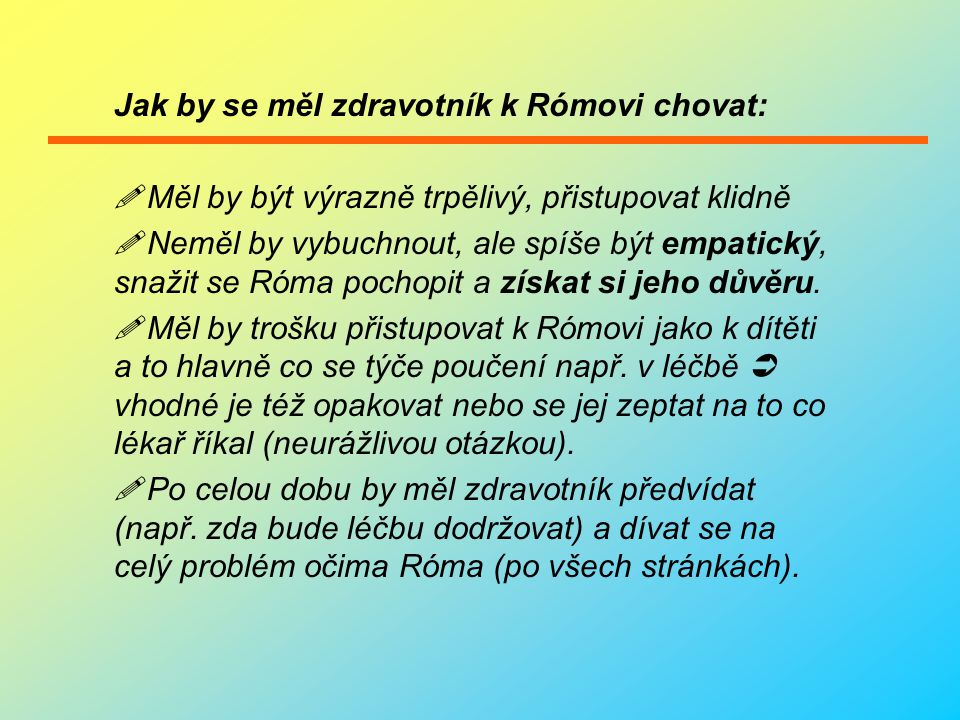 """Snaha o integraci Róma: Rómové se chovají mnohem slušněji a klidněji, jsou-li o samotě, jsou silnější, pokud jsou """"v houfu. Tím je myšleno, že by neměli být hosp."""