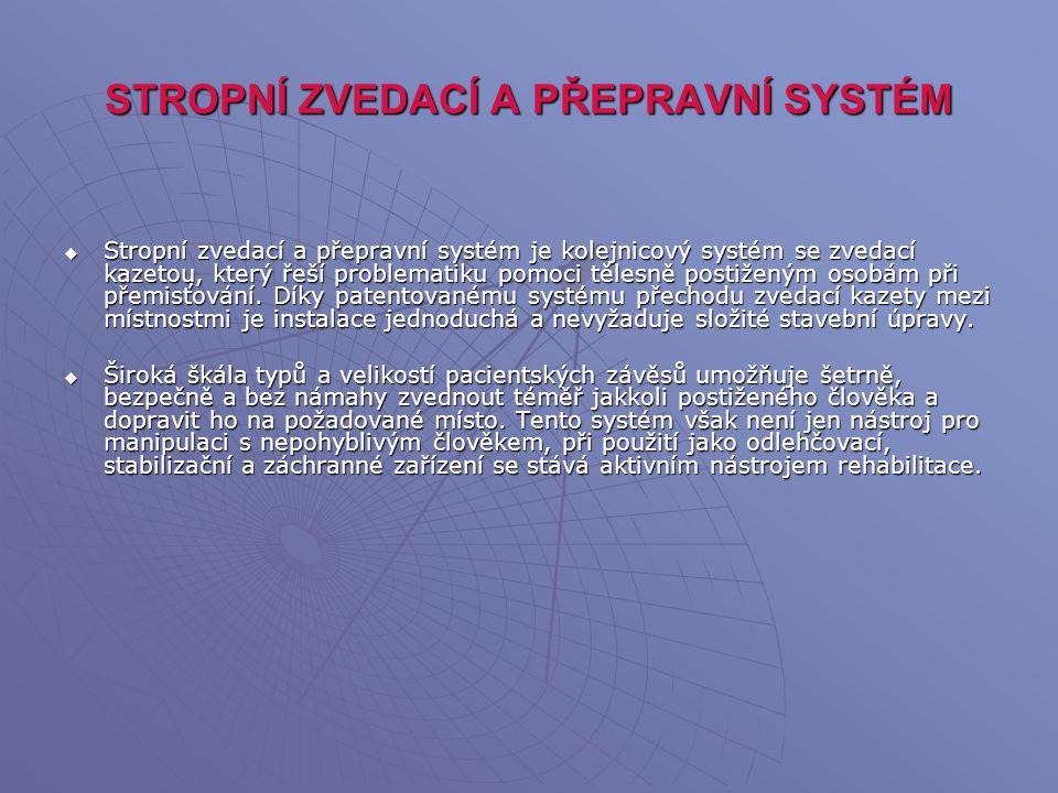 STROPNÍ ZVEDACÍ A PŘEPRAVNÍ SYSTÉM  Stropní zvedací a přepravní systém je kolejnicový systém se zvedací kazetou, který řeší problematiku pomoci těles