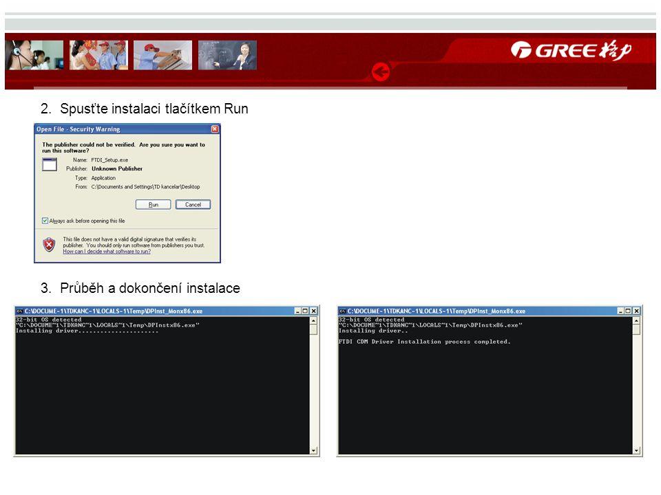 2. Spusťte instalaci tlačítkem Run 3. Průběh a dokončení instalace