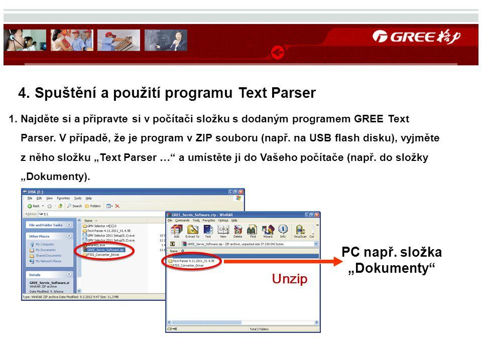 4. Spuštění a použití programu Text Parser 1. Najděte si a připravte si v počítači složku s dodaným programem GREE Text Parser. V případě, že je progr