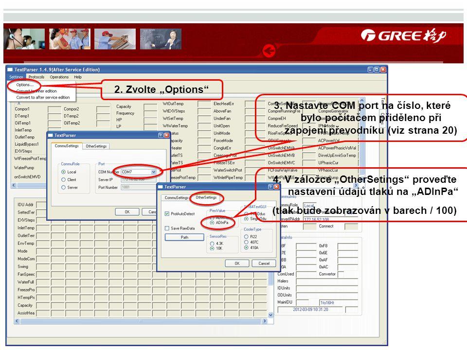 """2. Zvolte """"Options"""" 4. V záložce """"OtherSetings"""" proveďte nastavení údajů tlaků na """"ADInPa"""" (tlak bude zobrazován v barech / 100) 3. Nastavte COM port"""