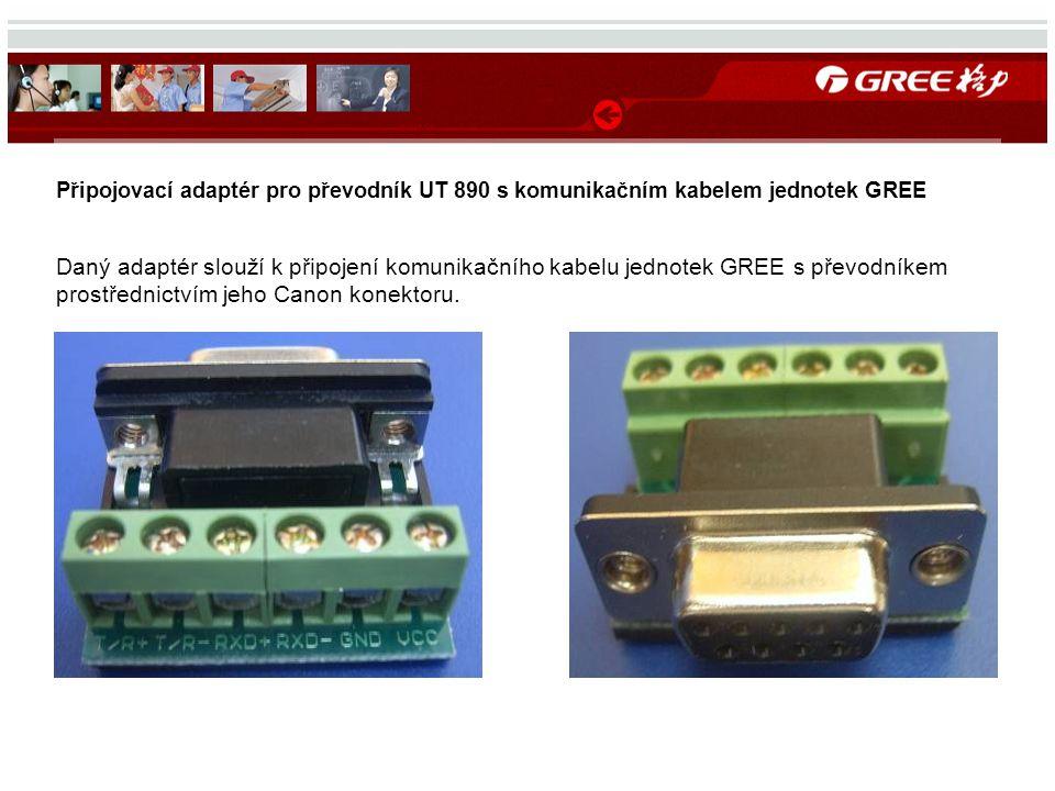 Připojovací adaptér pro převodník UT 890 s komunikačním kabelem jednotek GREE Daný adaptér slouží k připojení komunikačního kabelu jednotek GREE s pře