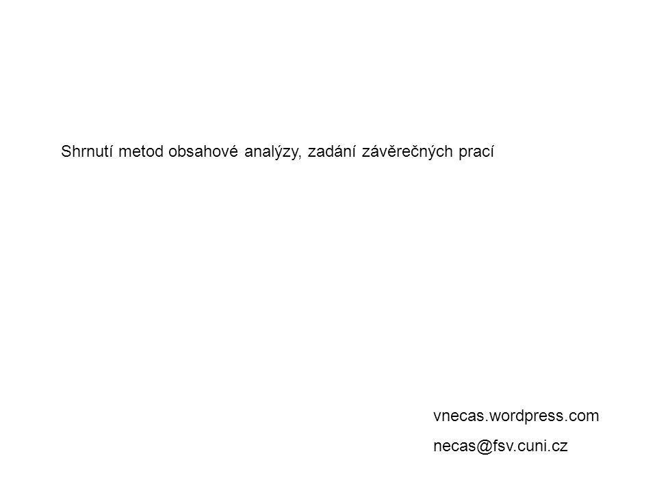 Shrnutí metod obsahové analýzy, zadání závěrečných prací vnecas.wordpress.com necas@fsv.cuni.cz