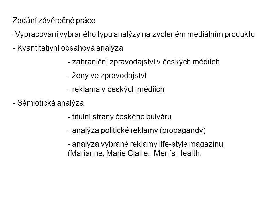 Zadání závěrečné práce -Vypracování vybraného typu analýzy na zvoleném mediálním produktu - Kvantitativní obsahová analýza - zahraniční zpravodajství