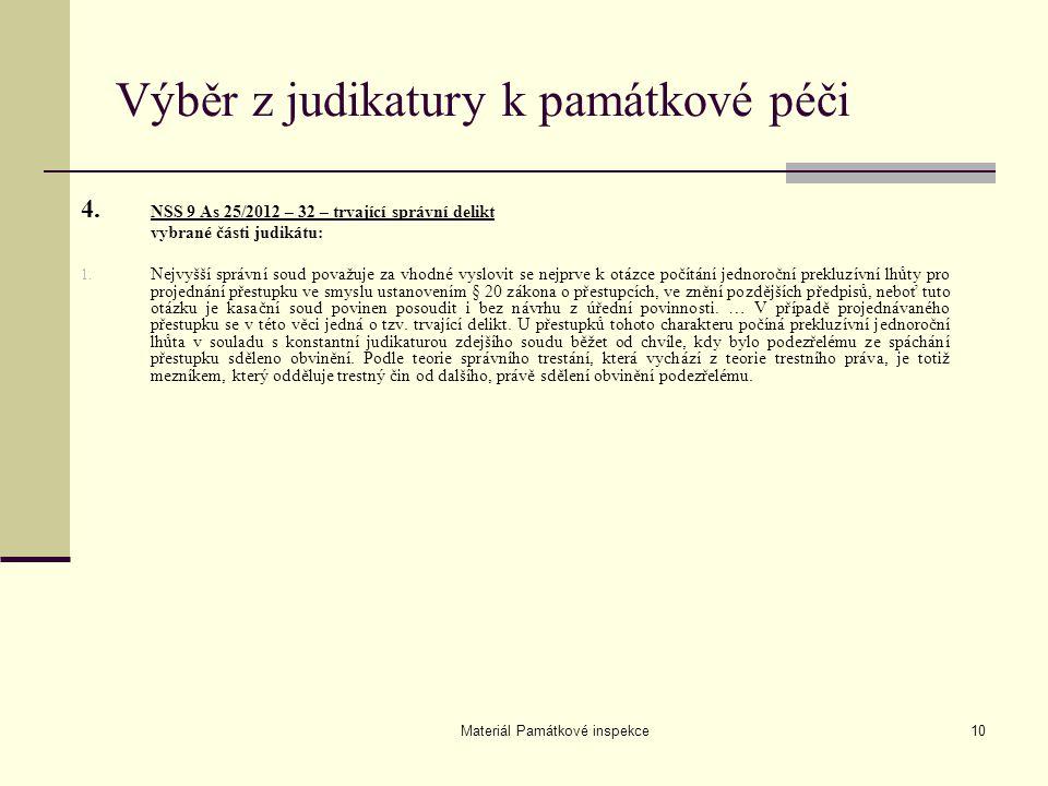 Materiál Památkové inspekce10 Výběr z judikatury k památkové péči 4. NSS 9 As 25/2012 – 32 – trvající správní delikt vybrané části judikátu: 1. Nejvyš