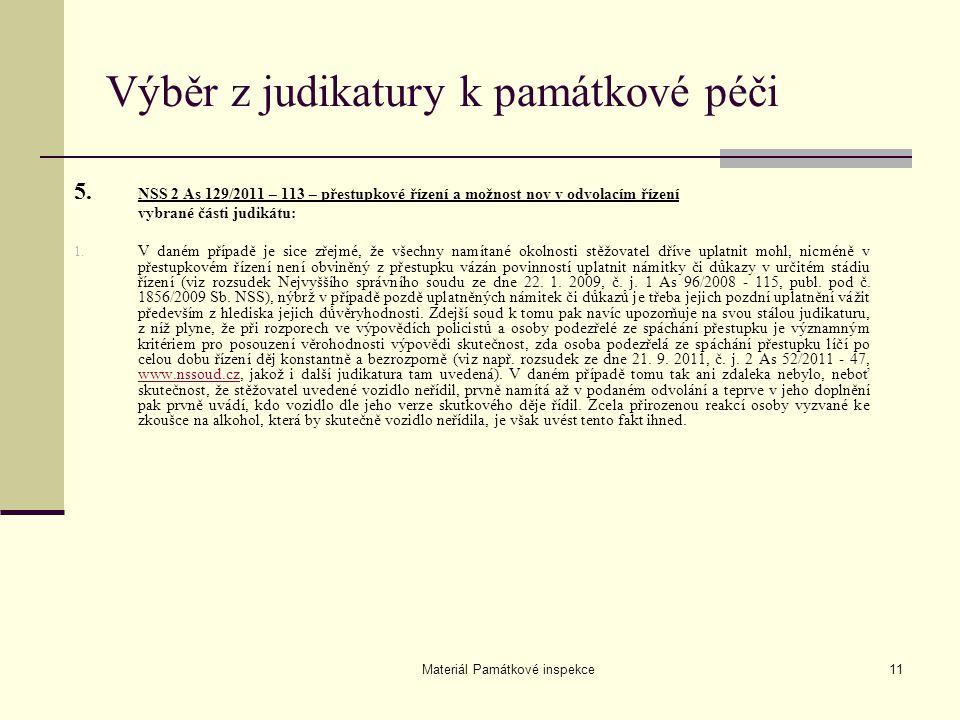Materiál Památkové inspekce11 Výběr z judikatury k památkové péči 5. NSS 2 As 129/2011 – 113 – přestupkové řízení a možnost nov v odvolacím řízení vyb