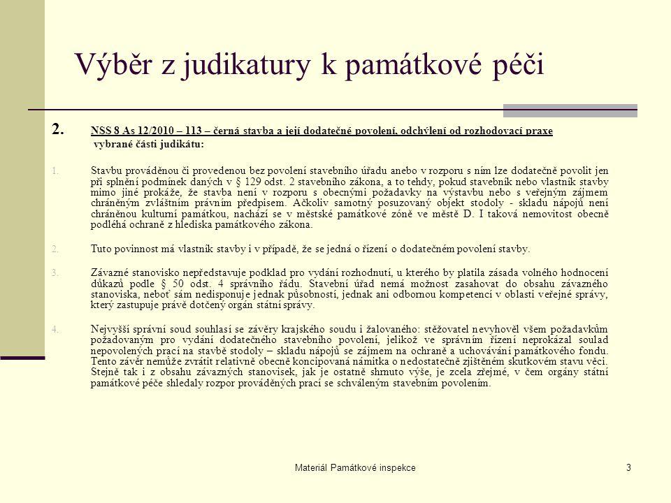 Materiál Památkové inspekce3 Výběr z judikatury k památkové péči 2. NSS 8 As 12/2010 – 113 – černá stavba a její dodatečné povolení, odchýlení od rozh