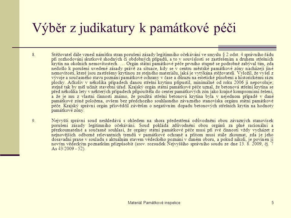 Materiál Památkové inspekce5 Výběr z judikatury k památkové péči 8. Stěžovatel dále vznesl námitku stran porušení zásady legitimního očekávání ve smys