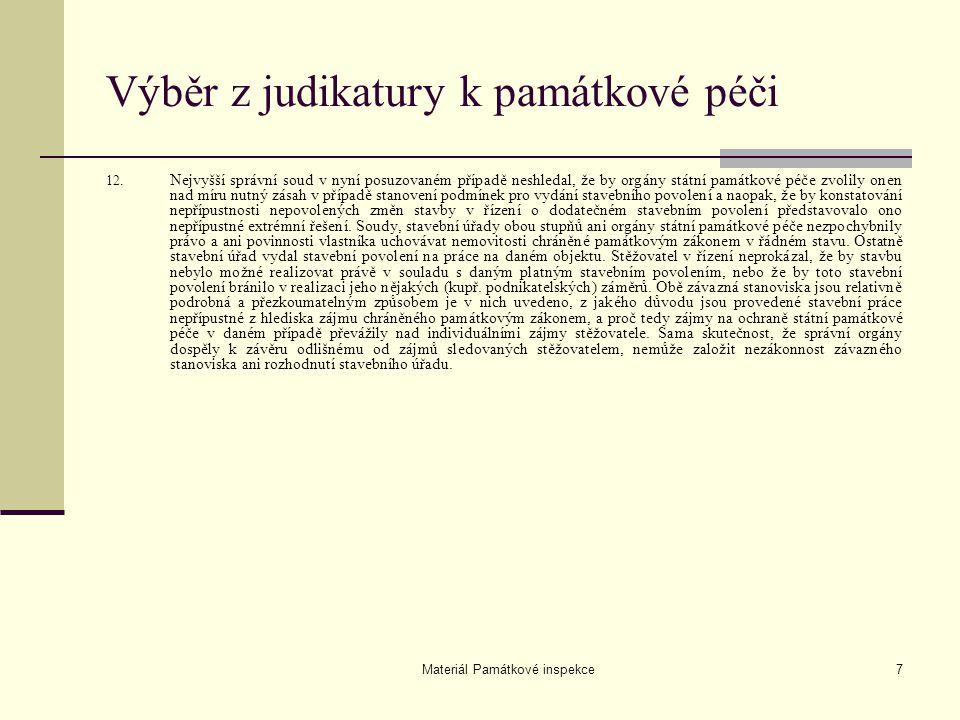 Materiál Památkové inspekce7 Výběr z judikatury k památkové péči 12. Nejvyšší správní soud v nyní posuzovaném případě neshledal, že by orgány státní p