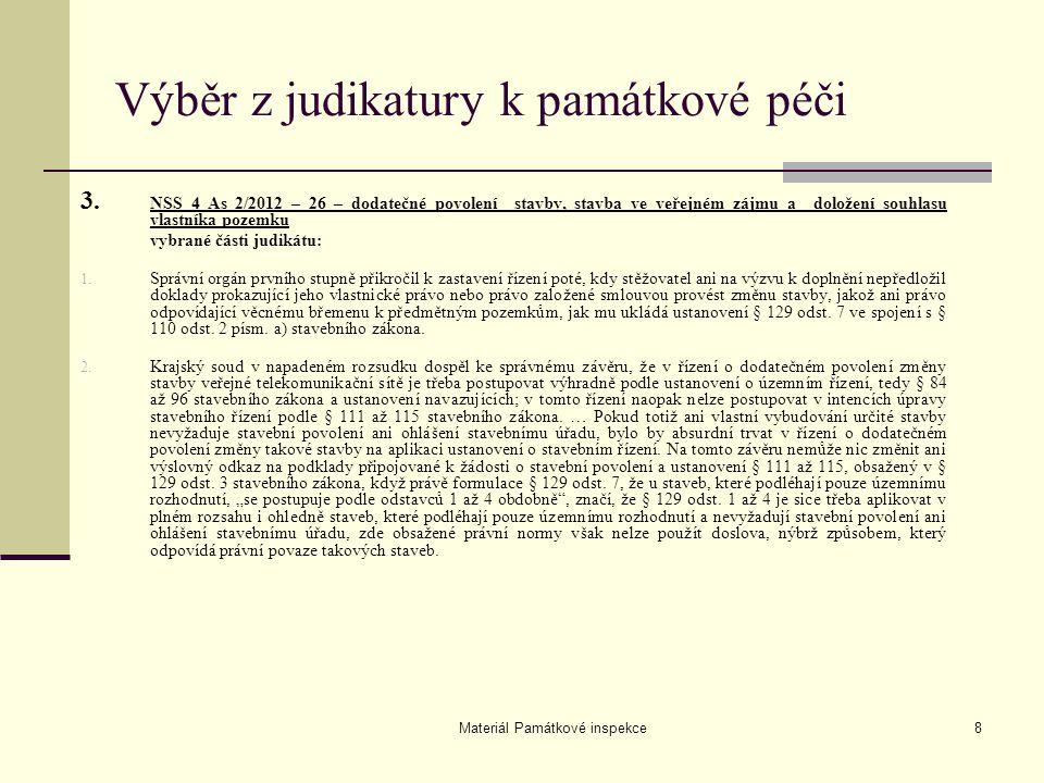 Materiál Památkové inspekce8 Výběr z judikatury k památkové péči 3. NSS 4 As 2/2012 – 26 – dodatečné povolení stavby, stavba ve veřejném zájmu a dolož