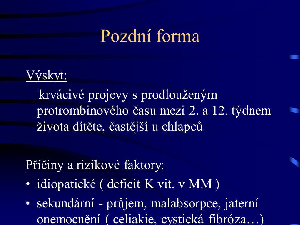 Klasická forma Prevence: adekvátní suplementace p.o nebo i.m.