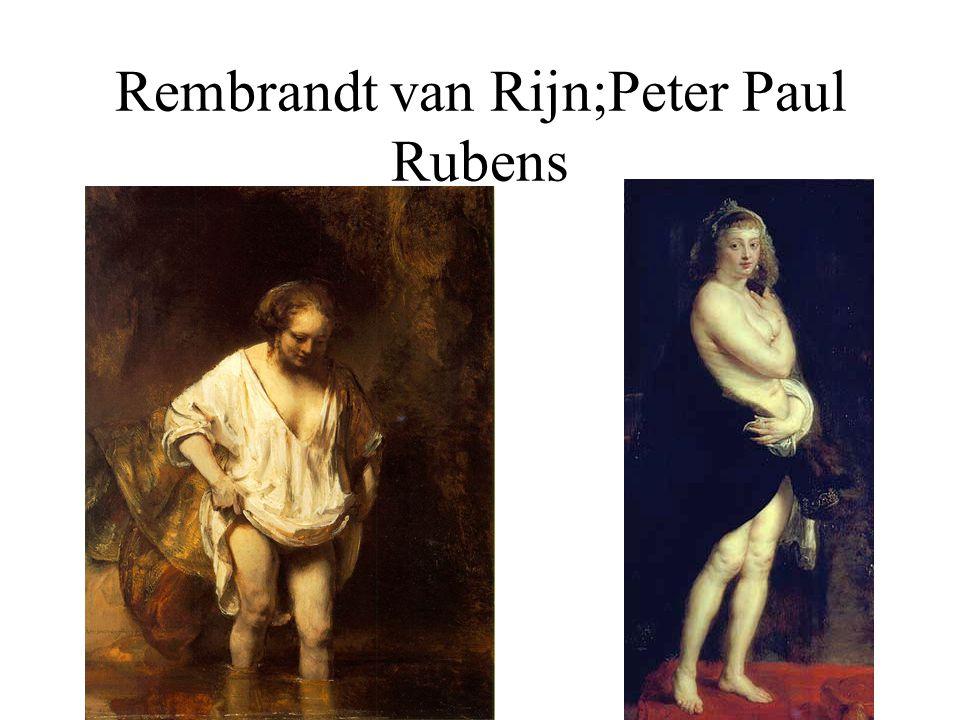 Rembrandt van Rijn;Peter Paul Rubens