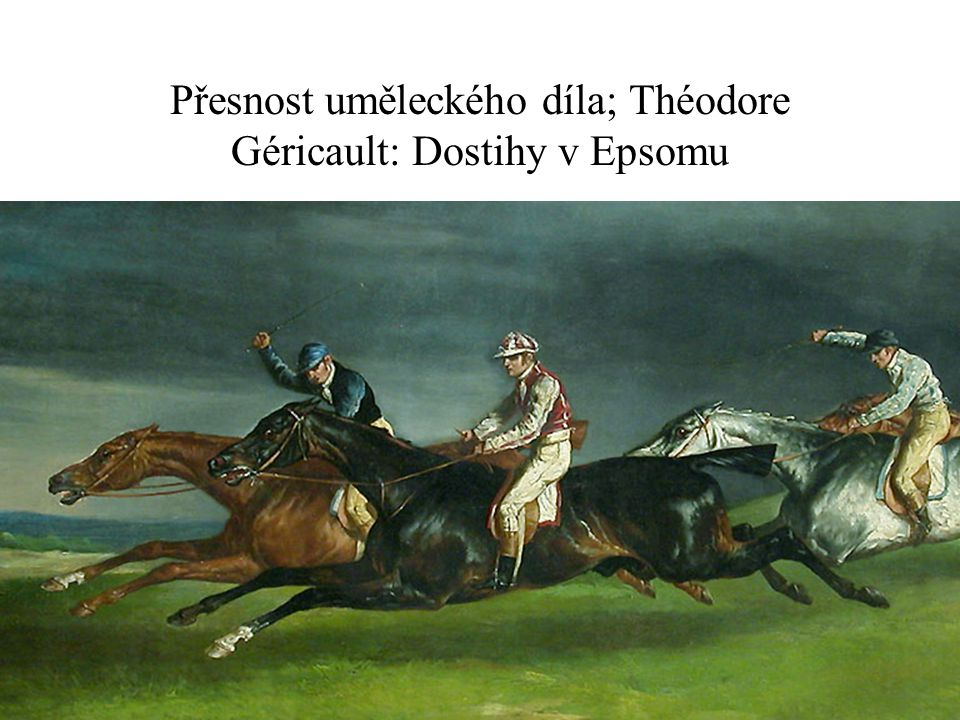 Přesnost uměleckého díla; Théodore Géricault: Dostihy v Epsomu