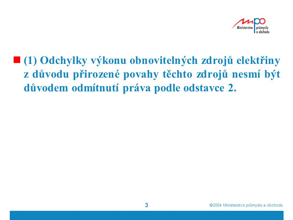  2004  Ministerstvo průmyslu a obchodu 4  Zákon č.