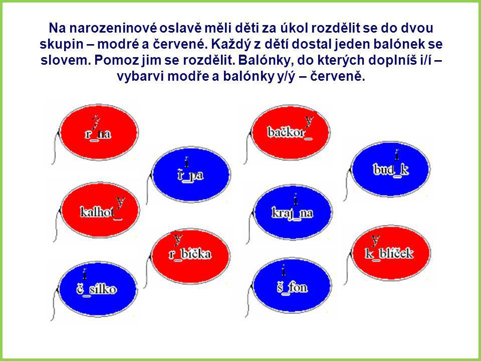 Na narozeninové oslavě měli děti za úkol rozdělit se do dvou skupin – modré a červené. Každý z dětí dostal jeden balónek se slovem. Pomoz jim se rozdě
