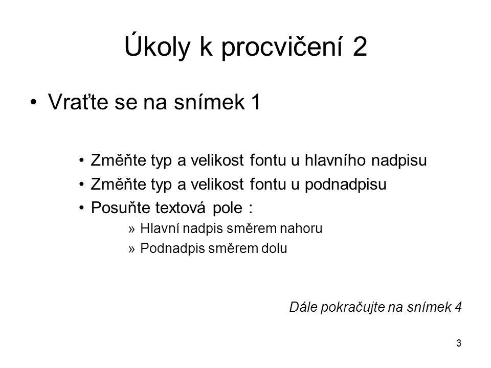 4 Úkoly k procvičení 3 V prázdném snímku č.
