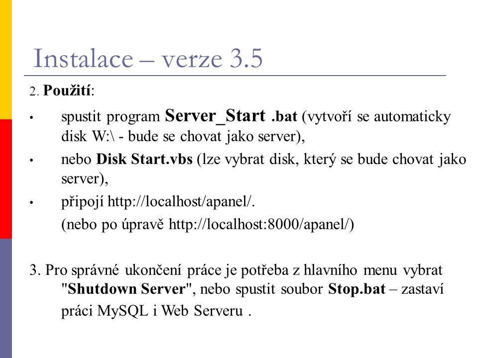 2. Použití: • spustit program Server_Start.bat (vytvoří se automaticky disk W:\ - bude se chovat jako server), • nebo Disk Start.vbs (lze vybrat disk,