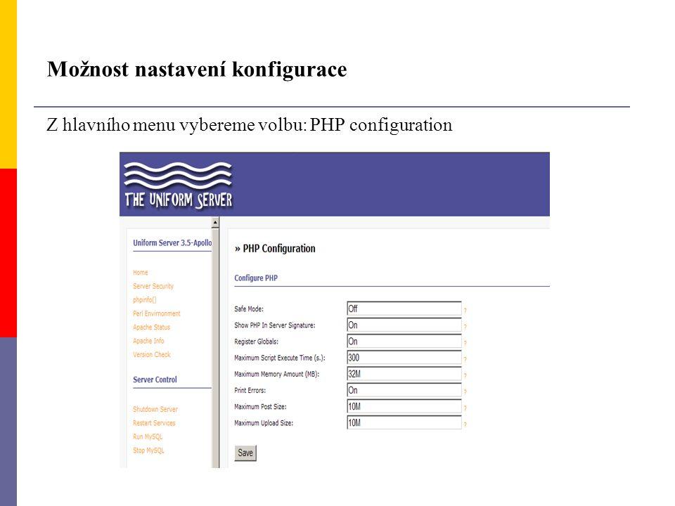 Možnost nastavení konfigurace Z hlavního menu vybereme volbu: PHP configuration