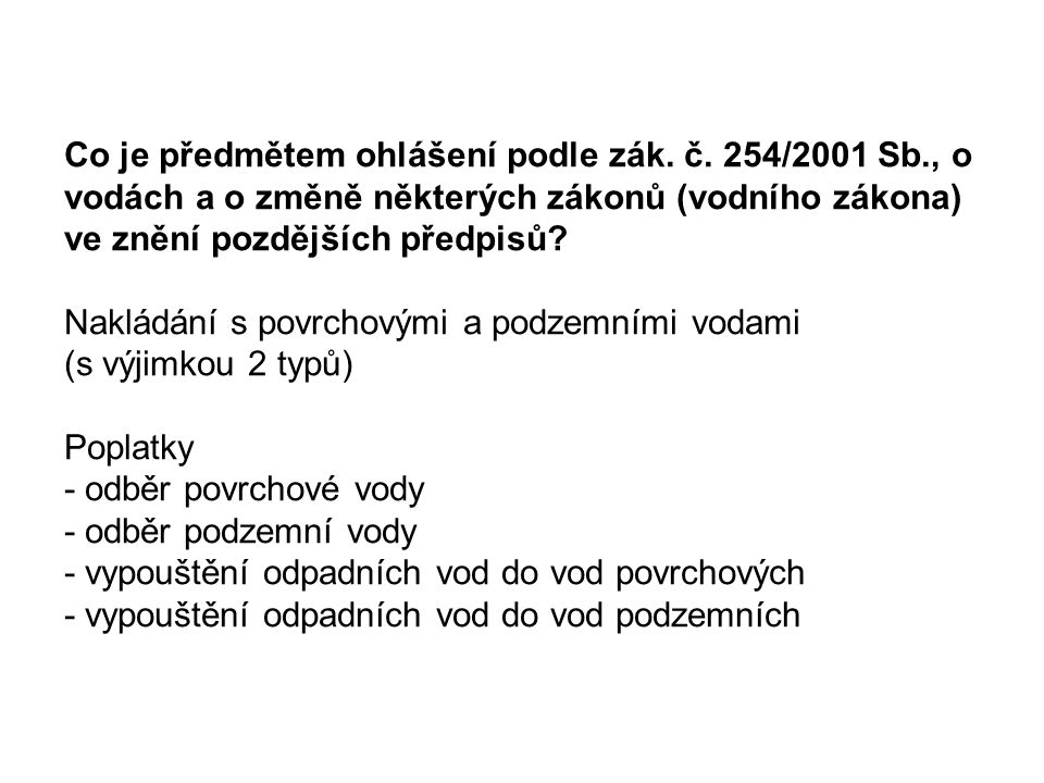 Co je předmětem ohlášení podle zák. č. 254/2001 Sb., o vodách a o změně některých zákonů (vodního zákona) ve znění pozdějších předpisů? Nakládání s po