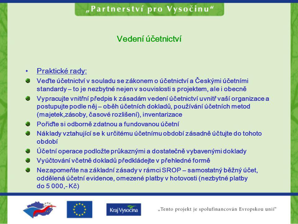 Vedení účetnictví •Praktické rady: Veďte účetnictví v souladu se zákonem o účetnictví a Českými účetními standardy – to je nezbytné nejen v souvislost