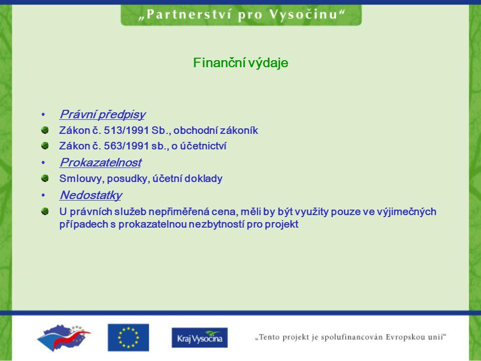Finanční výdaje •Právní předpisy Zákon č.513/1991 Sb., obchodní zákoník Zákon č.