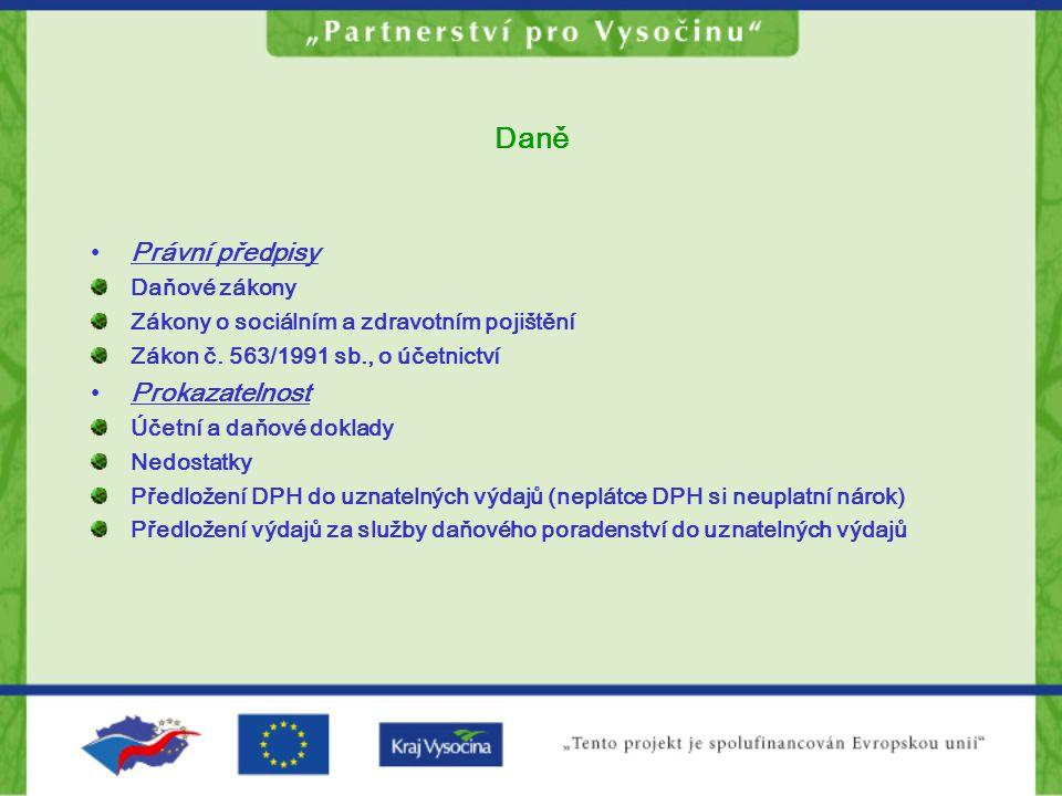 Daně •Právní předpisy Daňové zákony Zákony o sociálním a zdravotním pojištění Zákon č.