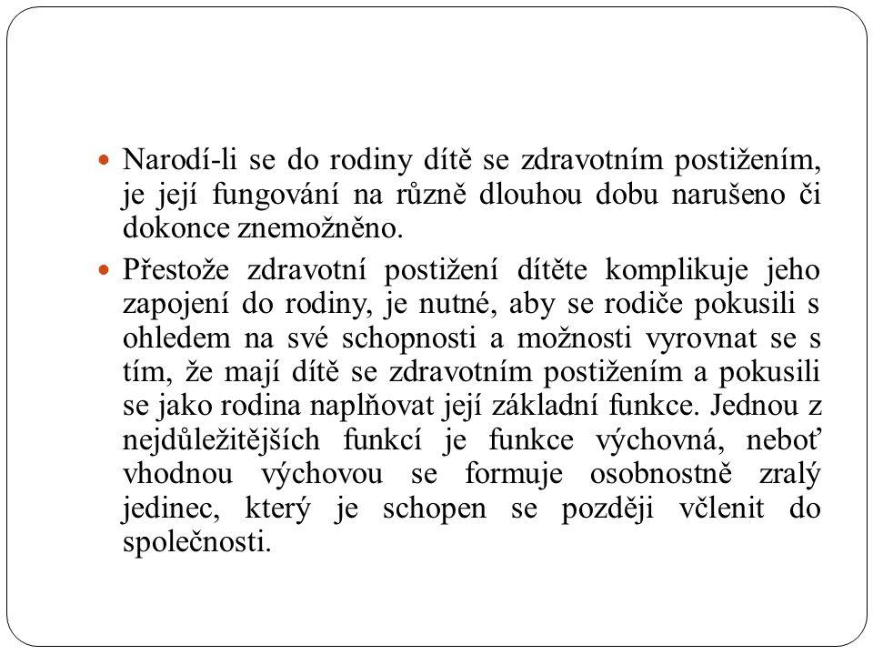 """Výchova dítěte se zdravotním postižením  Obecně můžeme výchovu vymezit jako """"proces záměrného působení na osobnost člověka s cílem dosáhnout pozitivních změn v jejím vývoji. (Průcha, Walterová, Mareš, 2001)  Dle Grecmanové (2003, s."""