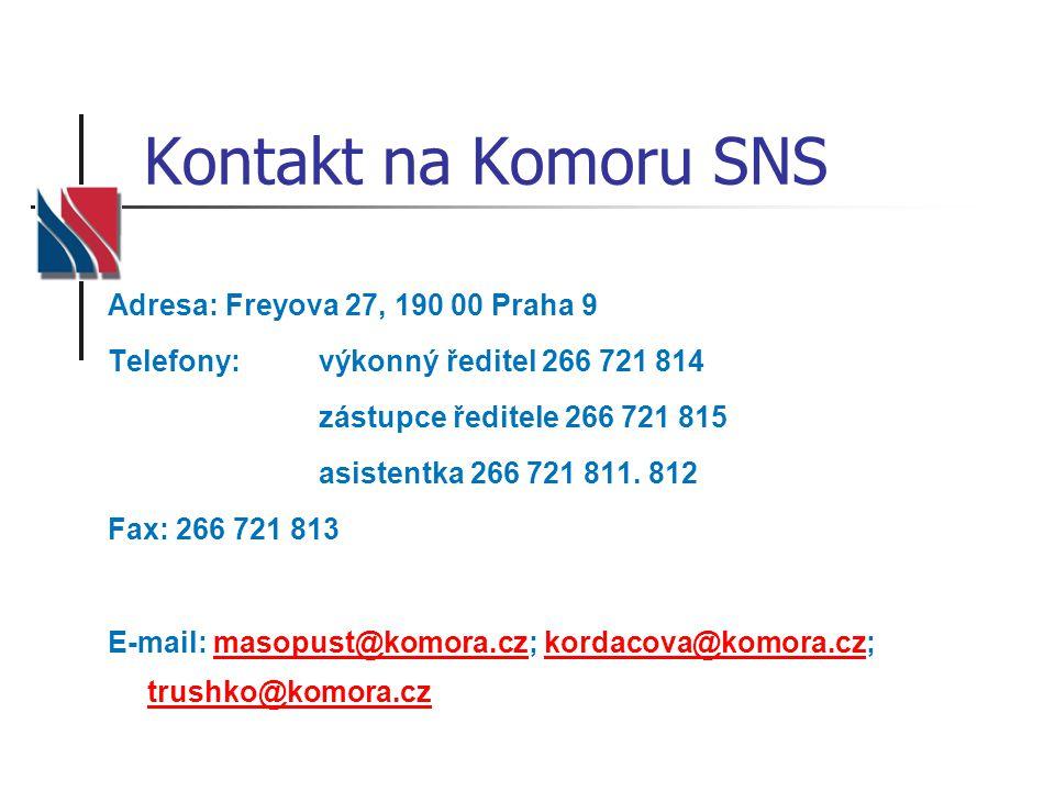 Kontakt na Komoru SNS Adresa: Freyova 27, 190 00 Praha 9 Telefony: výkonný ředitel 266 721 814 zástupce ředitele 266 721 815 asistentka 266 721 811. 8
