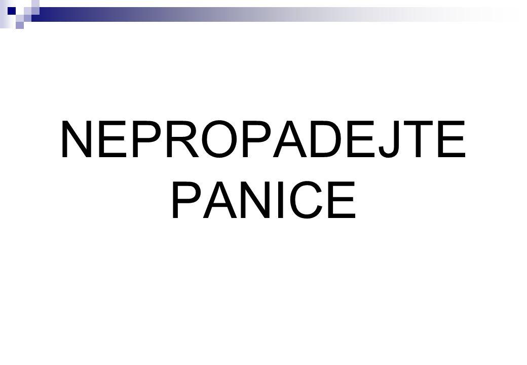 NEPROPADEJTE PANICE