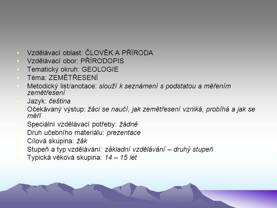 ZEMĚTŘESENÍ • otřesy zemské kůry projevující se na zemském povrchu • seismologie = věda zabývající se zemětřesením • nejčastěji vzniká v tzv.