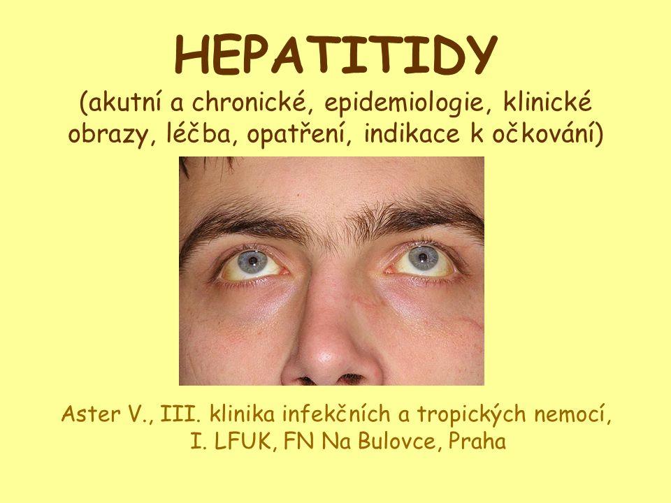 Virová hepatitida G •HGV (GB virus-C), objeven r.1995 (chirurg s akutní hepatitidou, iniciály GB) •….RNA flavivirus, 25% homologie s VHC •přenosný parenterálně •výskyt: Č.R.-prvodárci:anti E2: 16,3%, PCR HGV: 14,6% (König 2001) •obal obsahuje proteiny E1 a E2 (význam v diagnostice) •3 genotypy: 1(západoafrický), 2(severoamerický a evropský), 3(asijský) •původně byl spojován s virovou hepatitidounonA-nonE, ale jeho vztah k jaternímu onemocnění nebyl potvrzen, zároveň nebyl potvrzen jeho vztah k nefritidě nebo aplastické anémii.