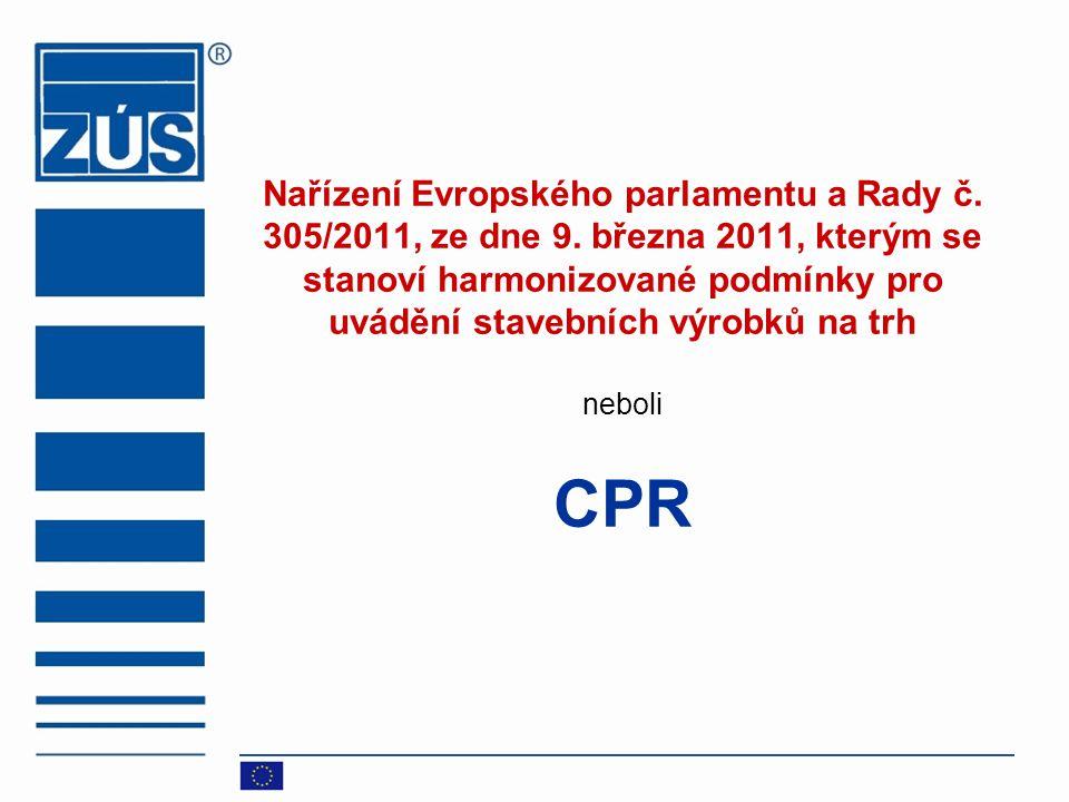 Nařízení Evropského parlamentu a Rady č. 305/2011, ze dne 9. března 2011, kterým se stanoví harmonizované podmínky pro uvádění stavebních výrobků na t