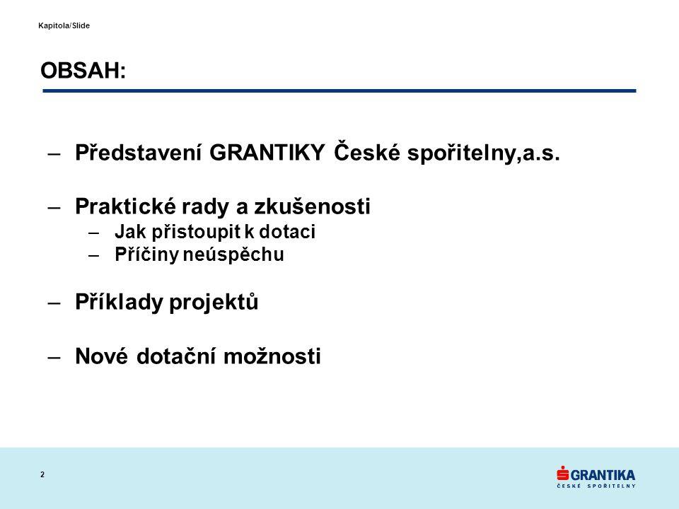 3 Kapitola/Slide GRANTIKA České spořitelny, a.s.