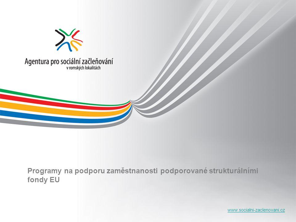 www.socialni-zaclenovani.cz Programy na podporu zaměstnanosti podporované strukturálními fondy EU