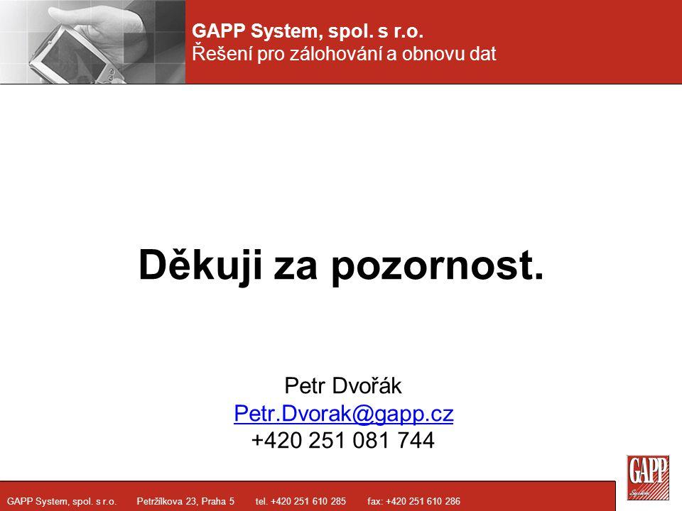 GAPP System, spol. s r.o. Řešení pro zálohování a obnovu dat GAPP System, spol.