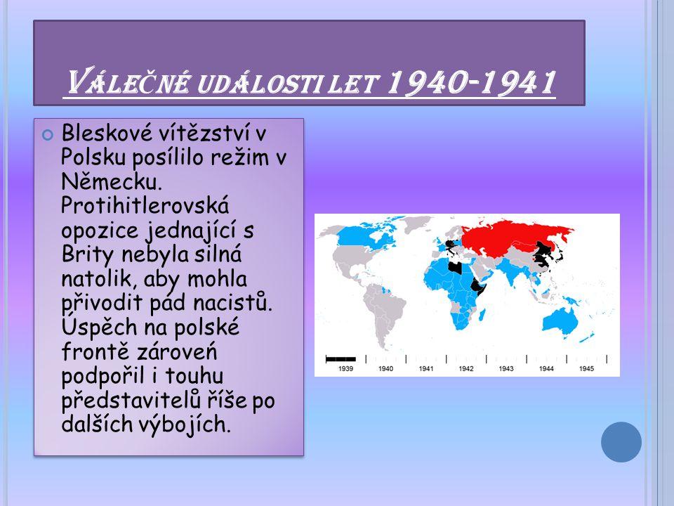 V ÁLEČNÉ UDÁLOSTI LET 1940-1941 Made by : Adriška, Han č a, Bohy, Č epy, Luky-in