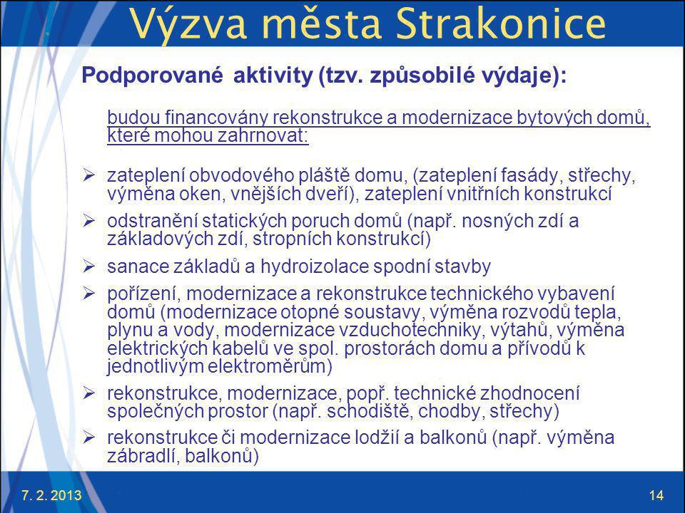 7. 2. 201314 Výzva města Strakonice Podporované aktivity (tzv.