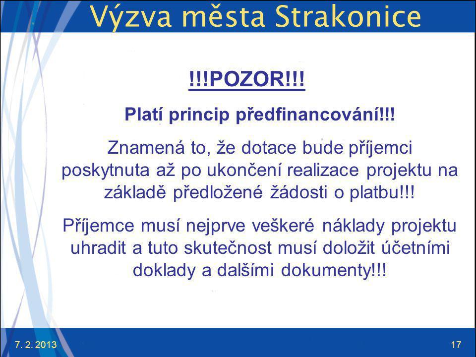 7. 2. 201317 Výzva města Strakonice !!!POZOR!!. Platí princip předfinancování!!.