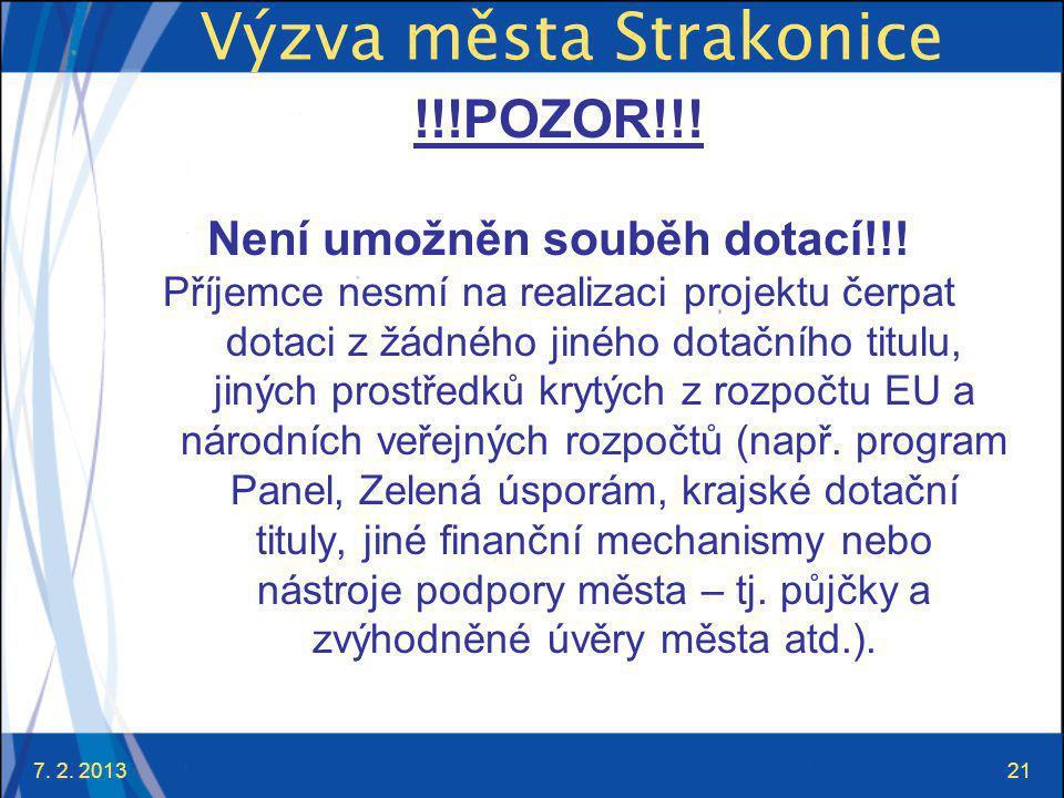 7. 2. 201321 Výzva města Strakonice !!!POZOR!!. Není umožněn souběh dotací!!.