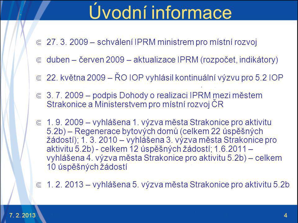 7. 2. 20135 Úvodní informace Schválená dotace na IPRM Strakonice: 4.776.436 EUR