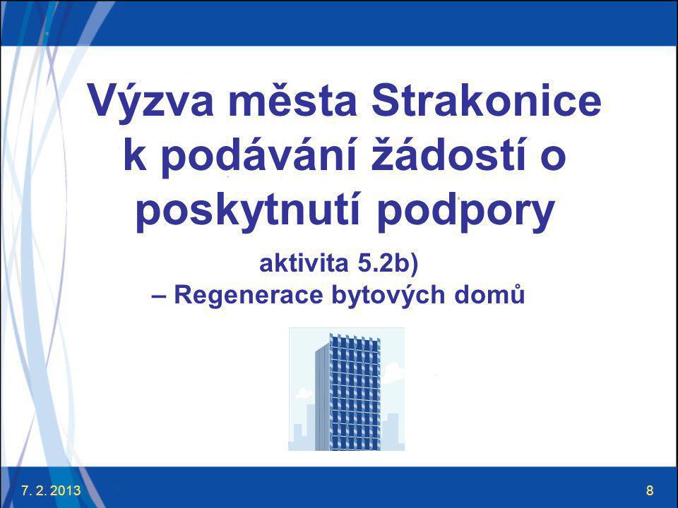 7.2. 201329 Výzva města Strakonice Předložení žádosti na CRR: ⋐ žadatel předloží žádost vč.