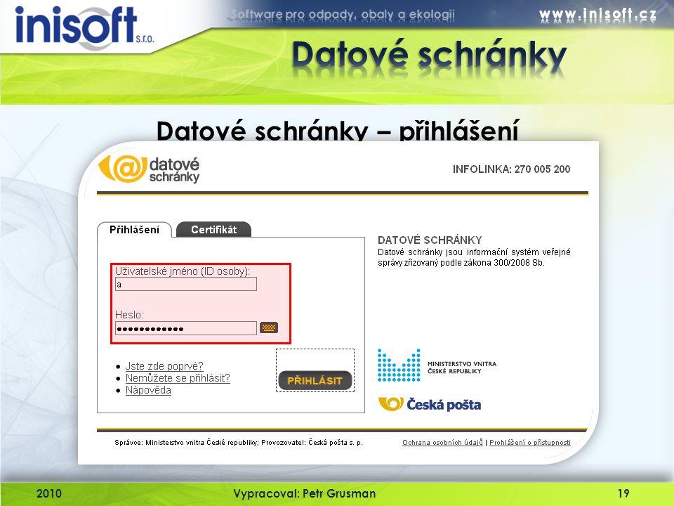 2010Vypracoval: Petr Grusman19 Datové schránky – přihlášení