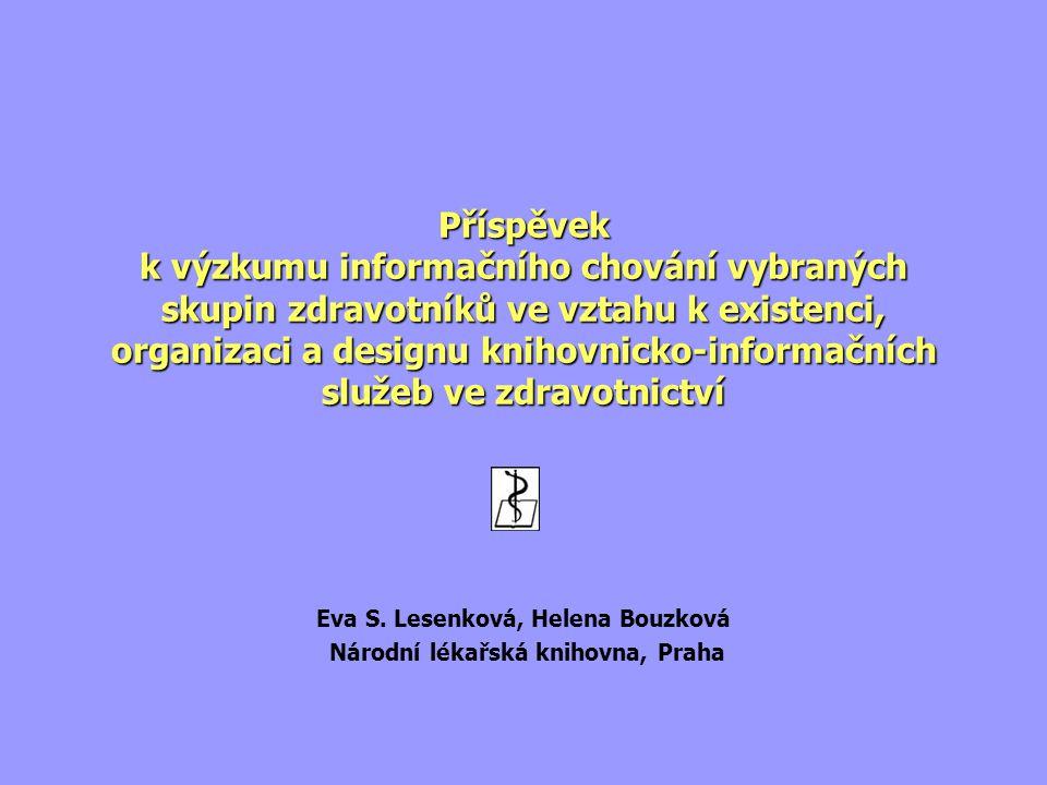 Příspěvek k výzkumu informačního chování vybraných skupin zdravotníků ve vztahu k existenci, organizaci a designu knihovnicko-informačních služeb ve zdravotnictví Eva S.