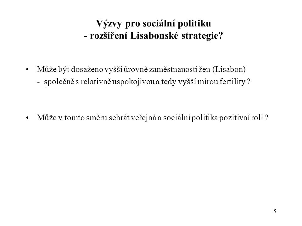 5 Výzvy pro sociální politiku - rozšíření Lisabonské strategie.
