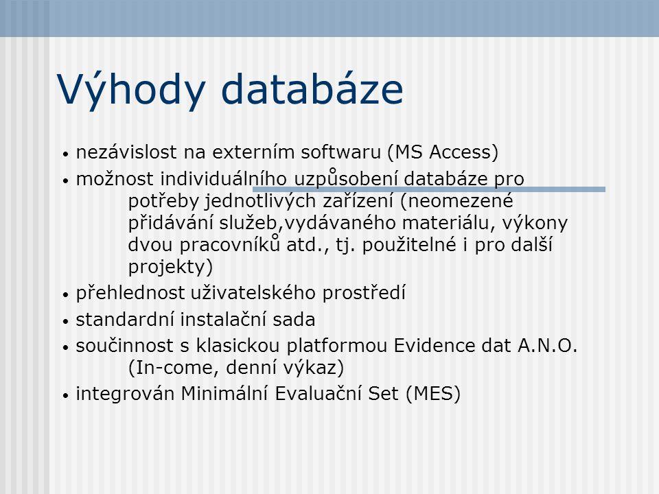 Výhody databáze • nezávislost na externím softwaru (MS Access) • možnost individuálního uzpůsobení databáze pro potřeby jednotlivých zařízení (neomeze